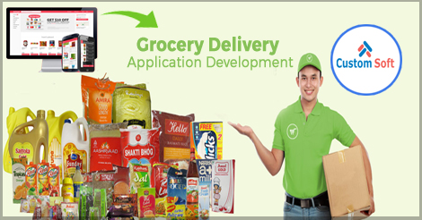 Grocery Delivery Application Development_Custom Soft